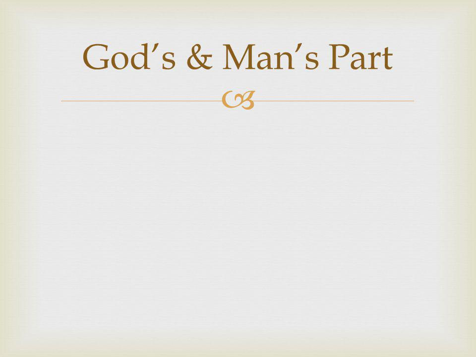  God's & Man's Part