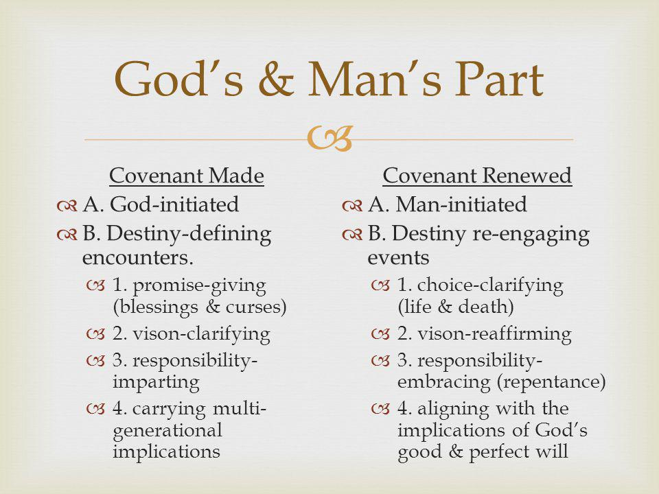  God's & Man's Part Covenant Made  A. God-initiated  B.