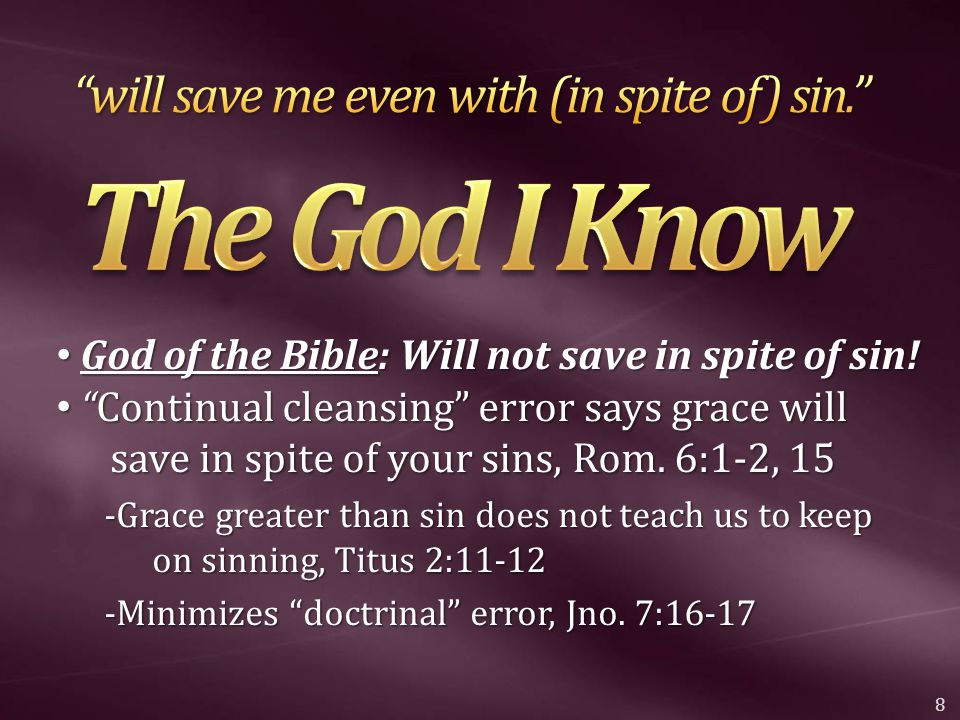 "God of the Bible: Will not save in spite of sin! God of the Bible: Will not save in spite of sin! ""Continual cleansing"" error says grace will save in"