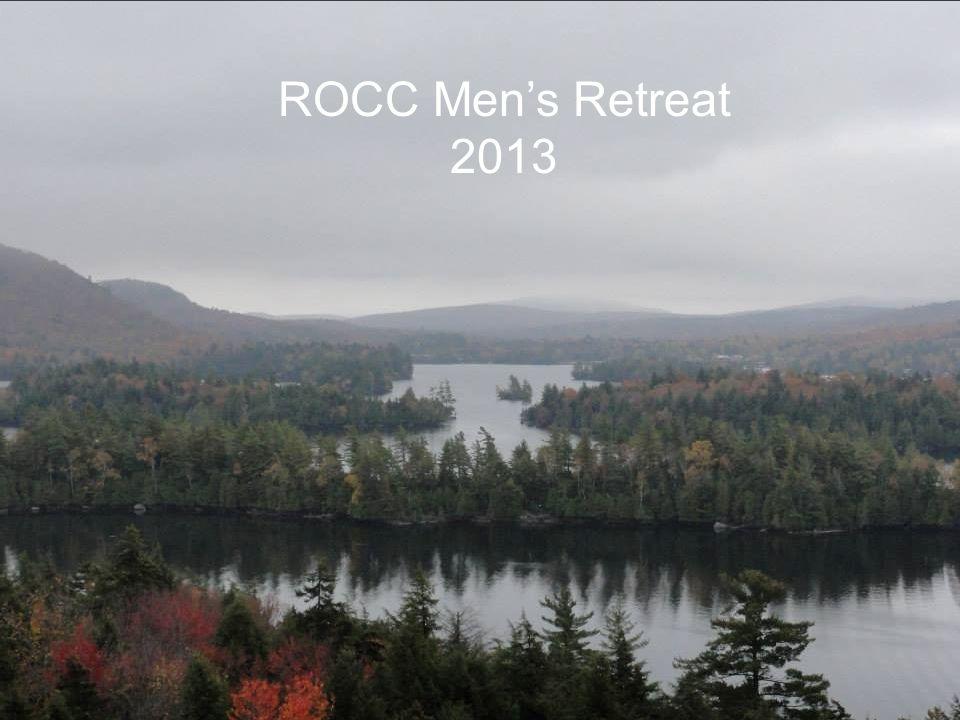 ROCC Men's Retreat 2013