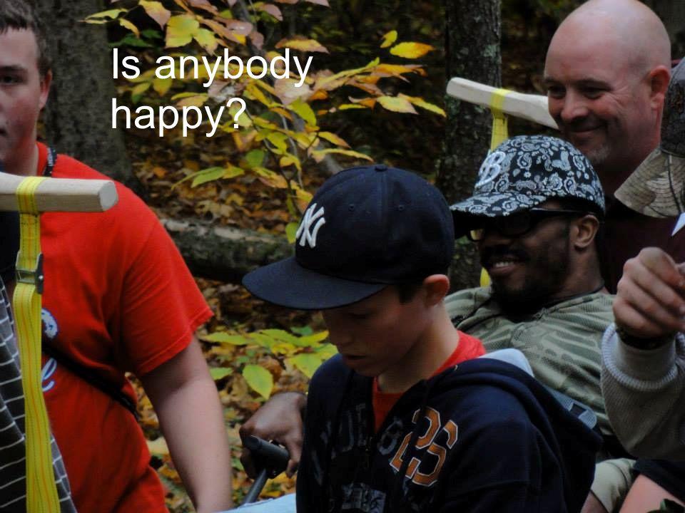 Is anybody happy?