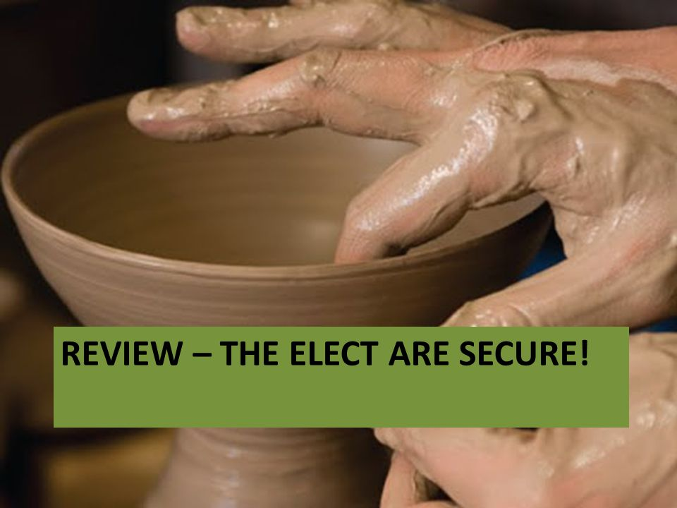REVIEW – THE ELECT ARE SECURE!