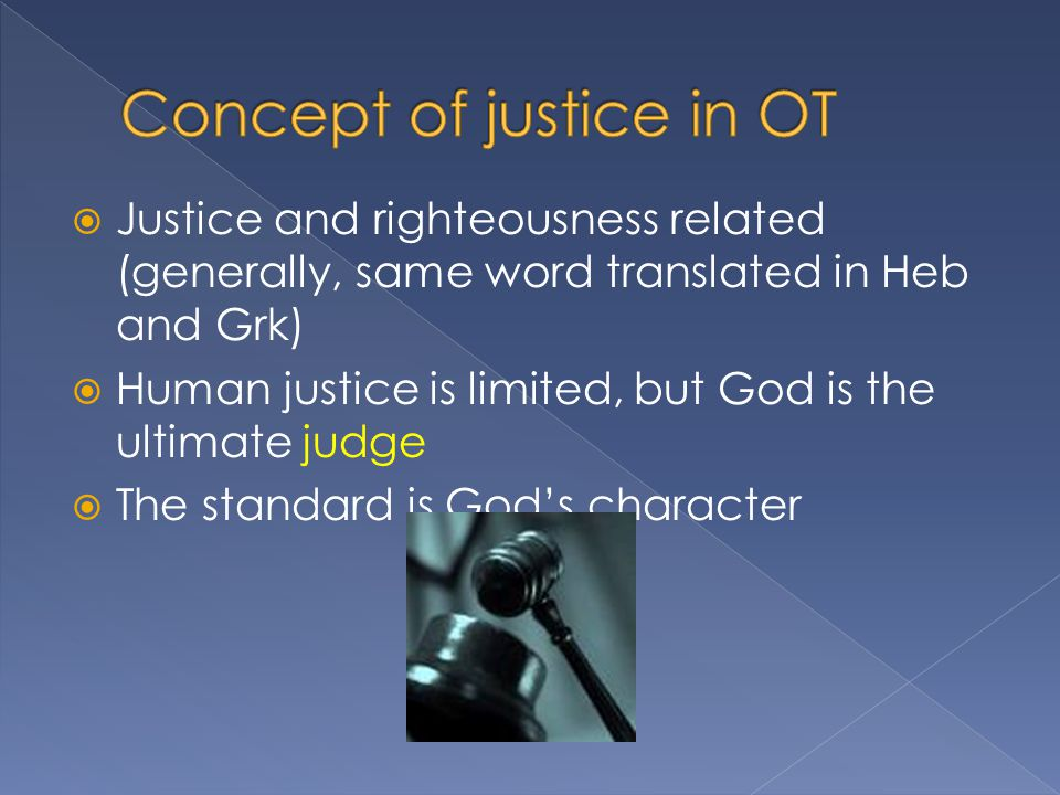  Ultimately, God sees all and knows all  God is a both a righteous and loving judge