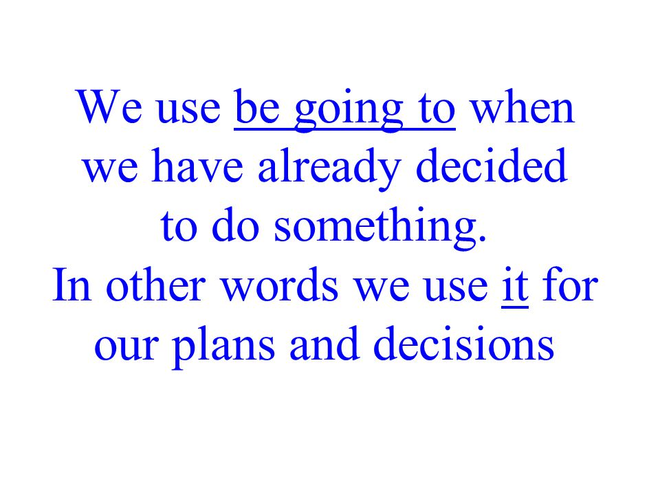 We use be going to when we have already decided to do something. In other words we use it for our plans and decisions