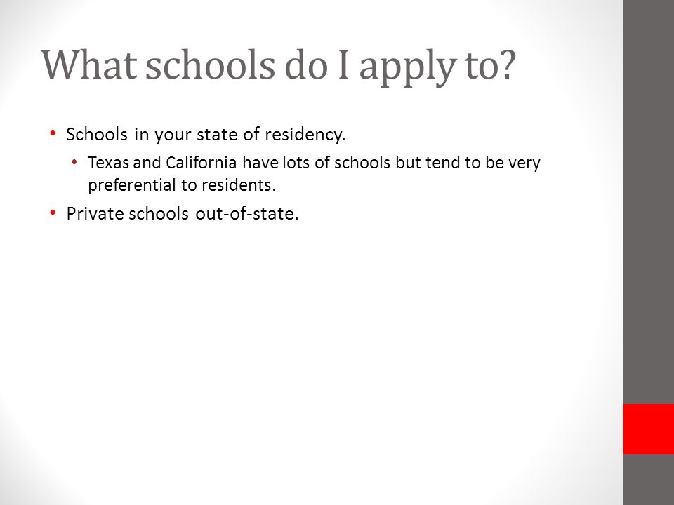 What schools do I apply to. Schools in your state of residency.