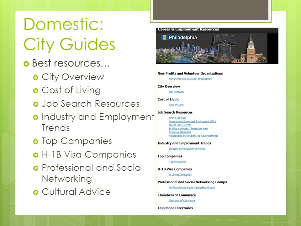 Domestic: City Guides  Best resources…  City Overview  Cost of Living  Job Search Resources  Industry and Employment Trends  Top Companies  H-1