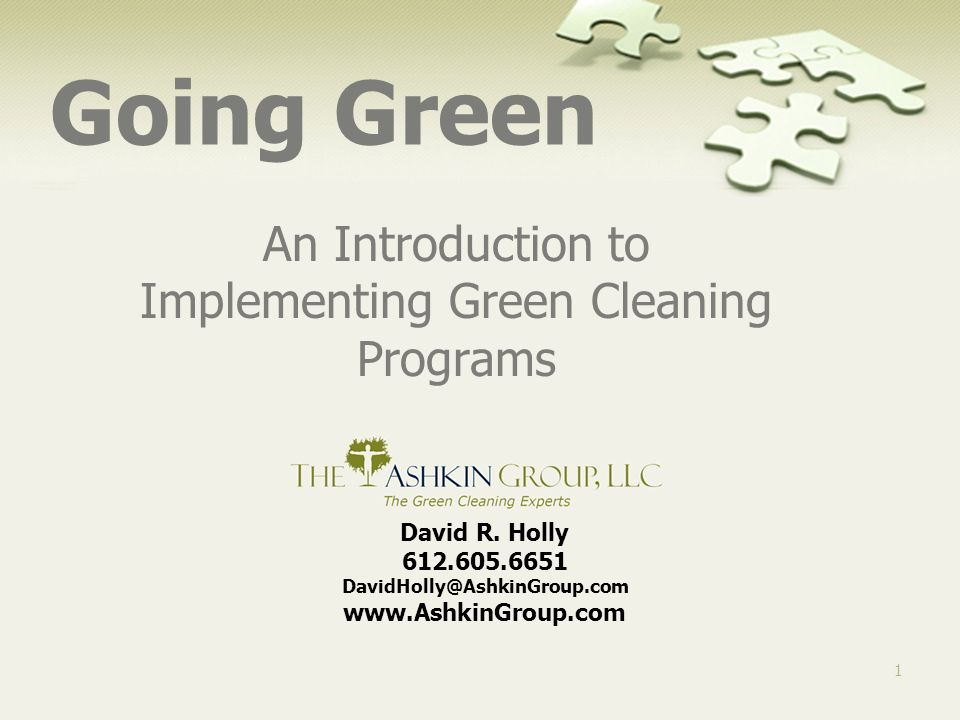 The Ashkin Group, llc. Solving the Green Cleaning Puzzle 32 Consider Starting with a Pilot Project