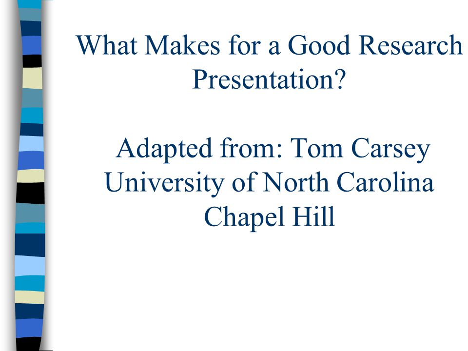 What Makes for a Good Research Presentation.