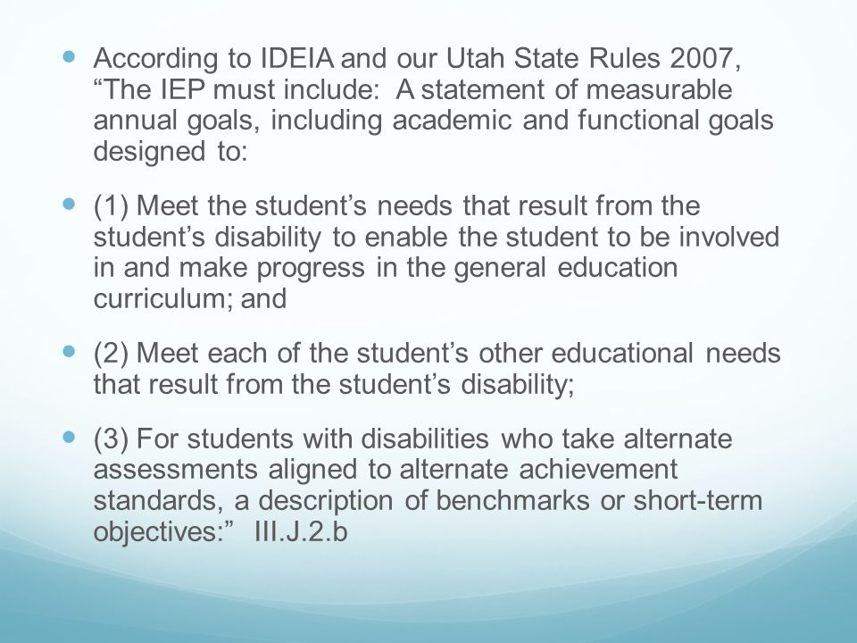 Measurable annual goals are statements that describe what a student can reasonably be expected to accomplish within a 12-month period in the student's special education program.