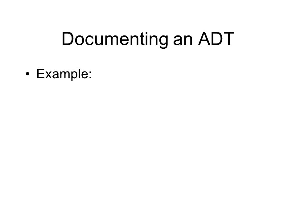 Documenting an ADT Example: