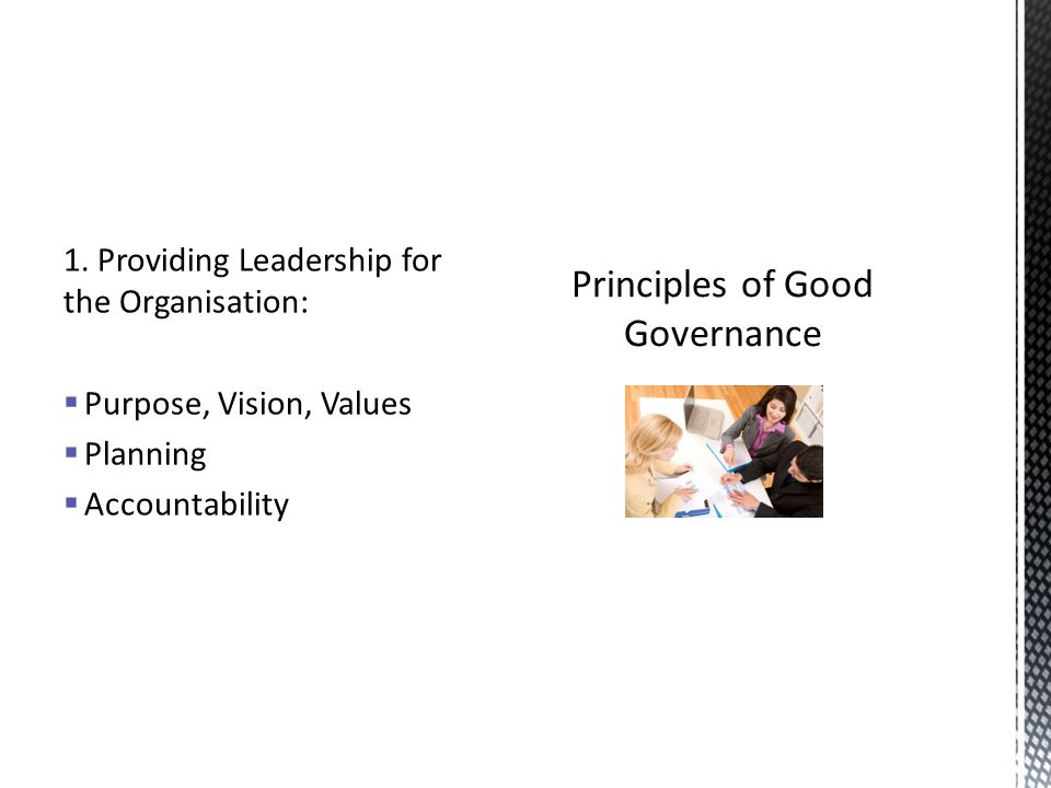 1. Providing Leadership for the Organisation:  Purpose, Vision, Values  Planning  Accountability