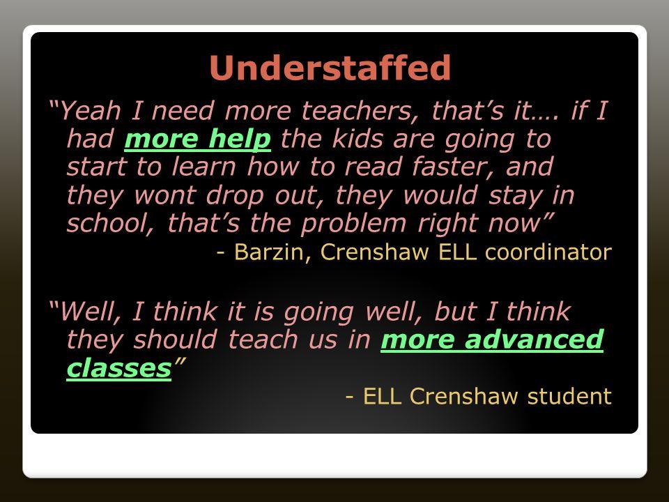 Understaffed Understaffed Yeah I need more teachers, that's it….