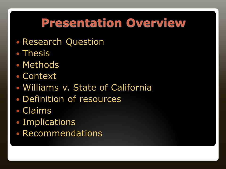 Presentation Overview Research Question Thesis Methods Context Williams v.