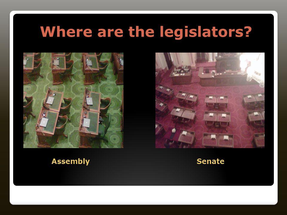 Where are the legislators? Where are the legislators? AssemblySenate