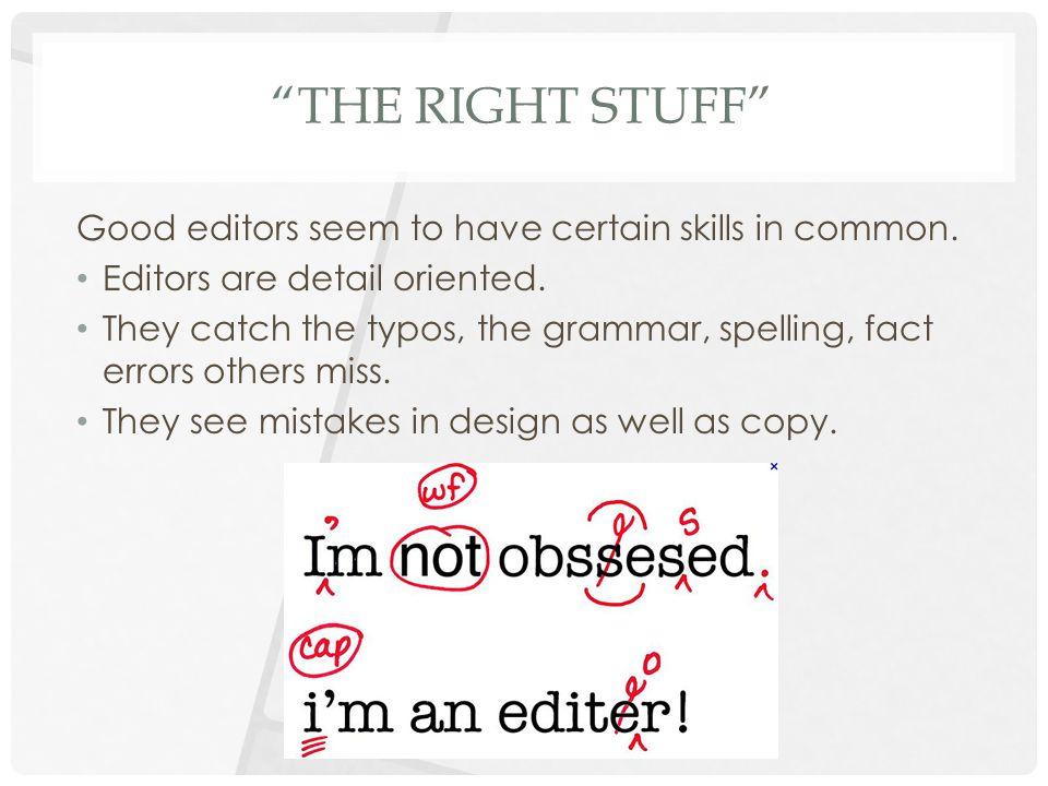 GOOD EDITORS Editors are well read.