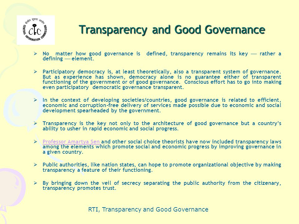 RTI, Transparency and Good Governance Transparency and Good Governance  No matter how good governance is defined, transparency remains its key  rath