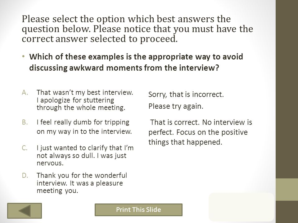 Print This Slide Please select the option which best answers the question below. Please notice that you must have the correct answer selected to proce