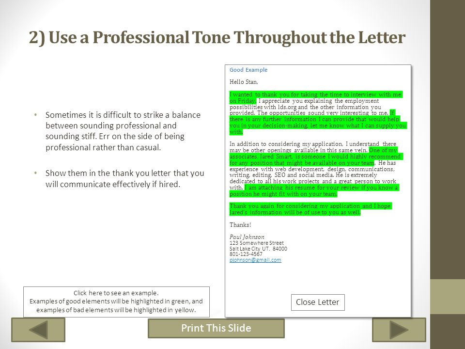 Print This Slide In this lesson you are going learn to identify the qualities of a good thank you letter Sample Letter 3 - Excellent Quality Hello John Smith, I wanted to thank you for taking the time to interview with me on Friday.