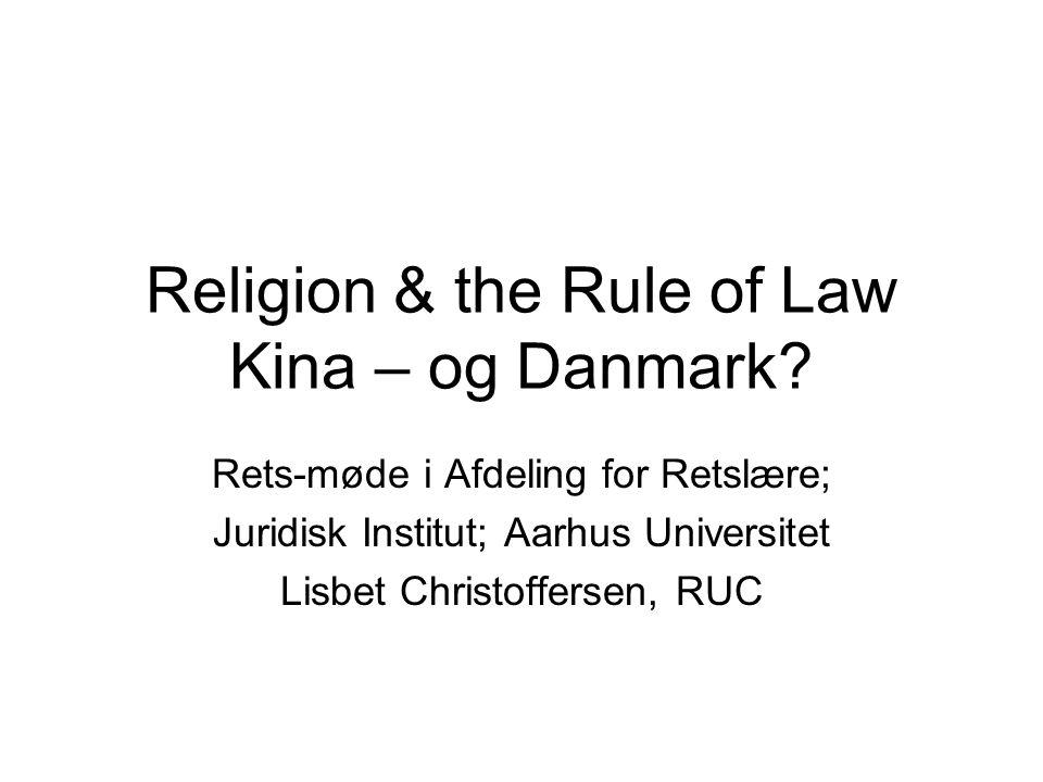 Religion & the Rule of Law Kina – og Danmark.