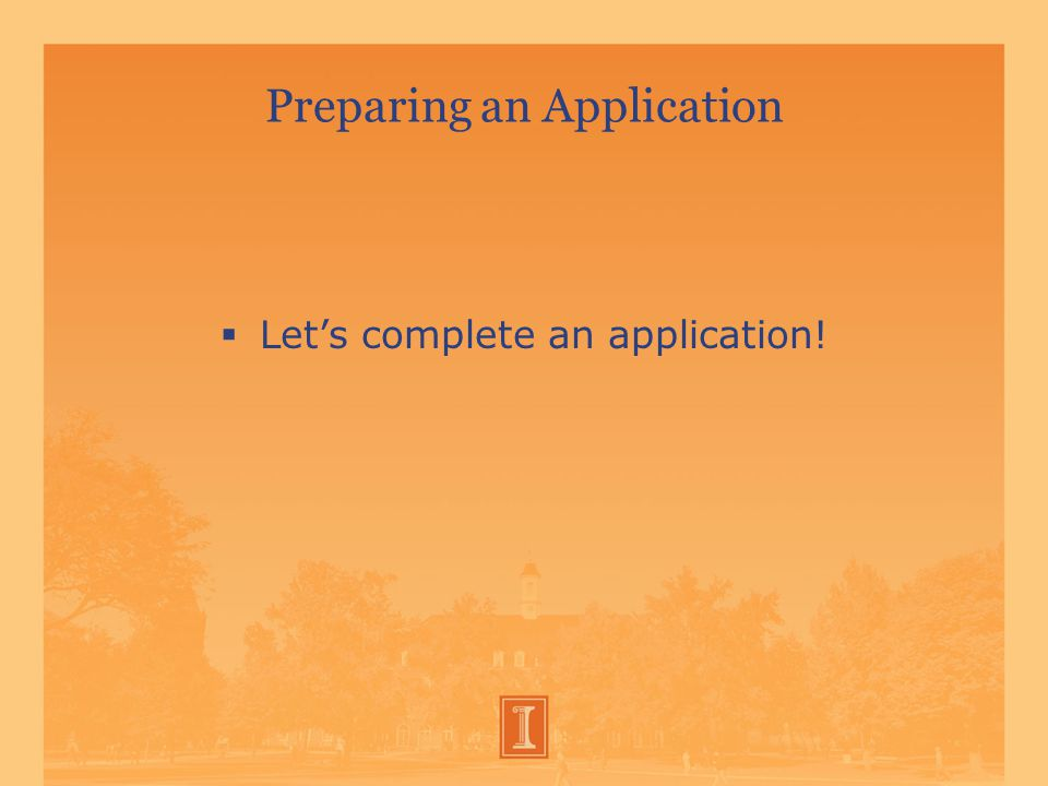 Preparing an Application  Let's complete an application!