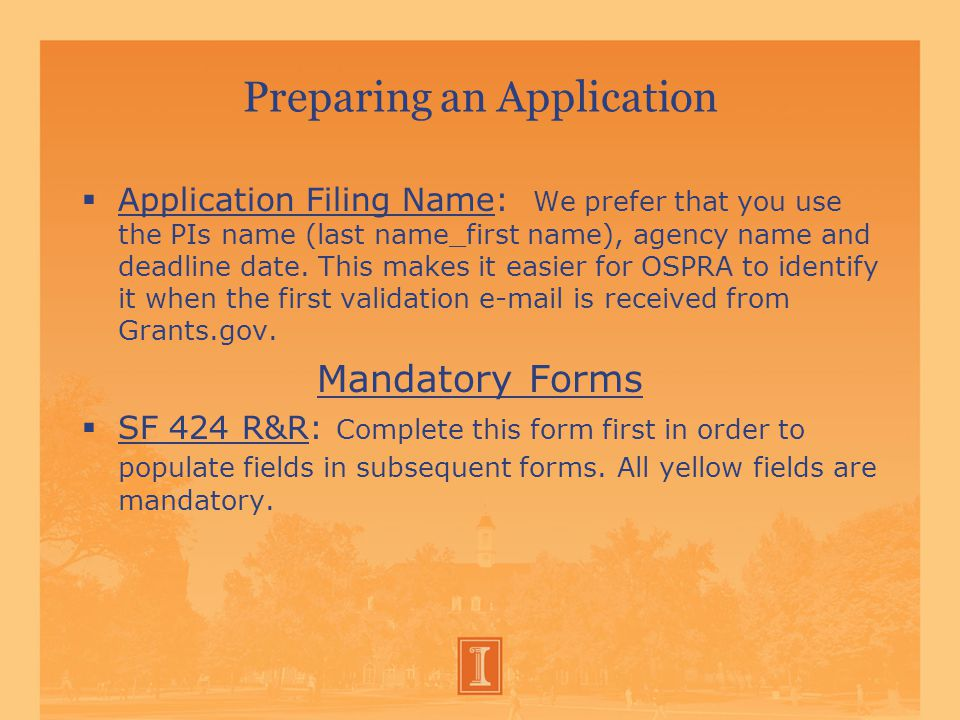 Preparing an Application  Application Filing Name: We prefer that you use the PIs name (last name_first name), agency name and deadline date.