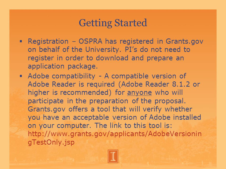 Getting Started  Registration – OSPRA has registered in Grants.gov on behalf of the University.