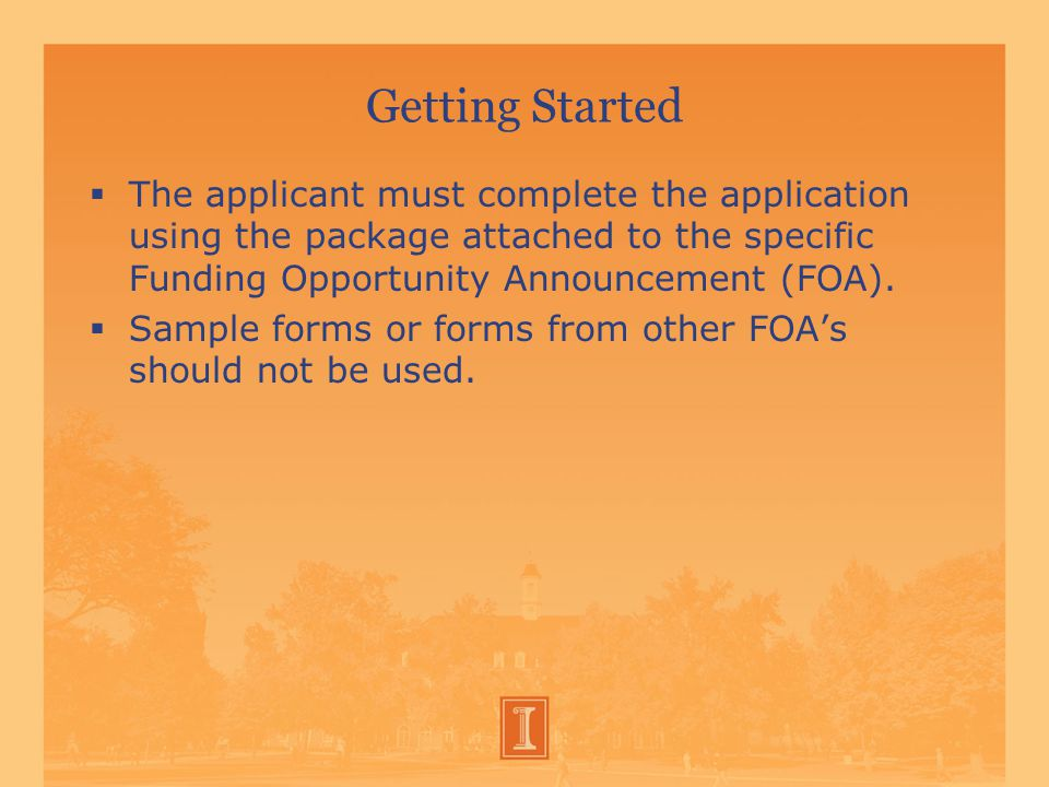 Getting Started  Finding Opportunities –Funding opportunities may be found on the sponsor's website.