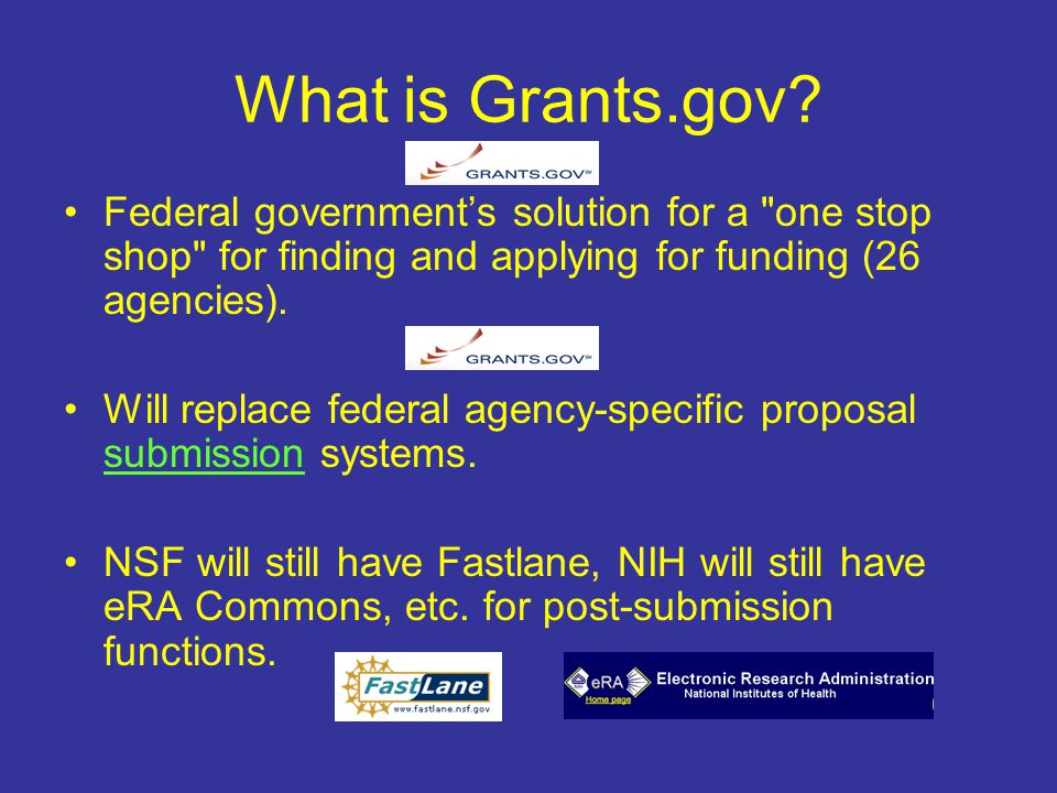 A Plea UWEC has submitted 3 grants through Grants.gov, mostly without difficulty The Research Officers listserv is FULL of Grants.gov horror stories, although they seem to be decreasing PLEASE give ORSP maximum possible lead time to be able to assist you well