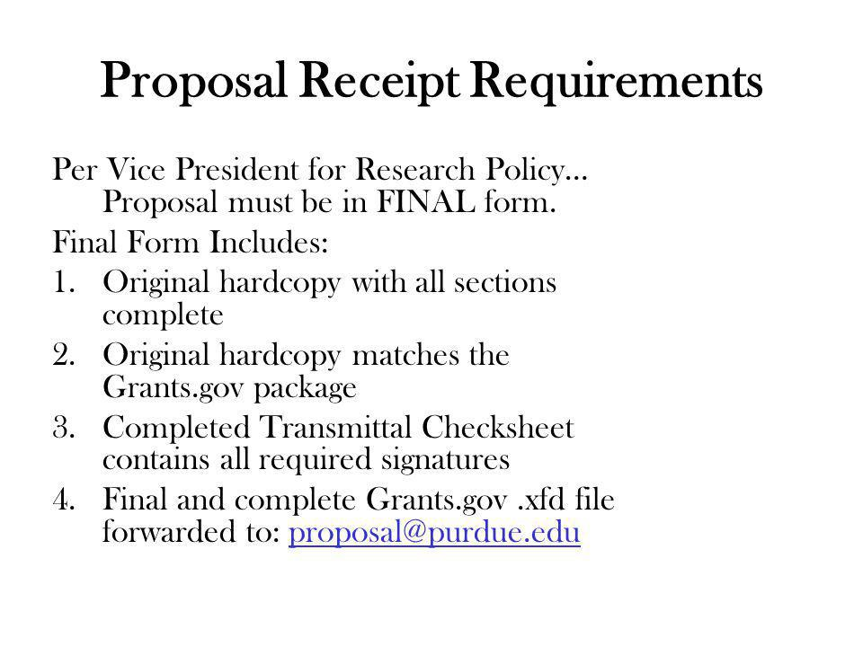 Proposal Receipt Requirements Per Vice President for Research Policy… Proposal must be in FINAL form.