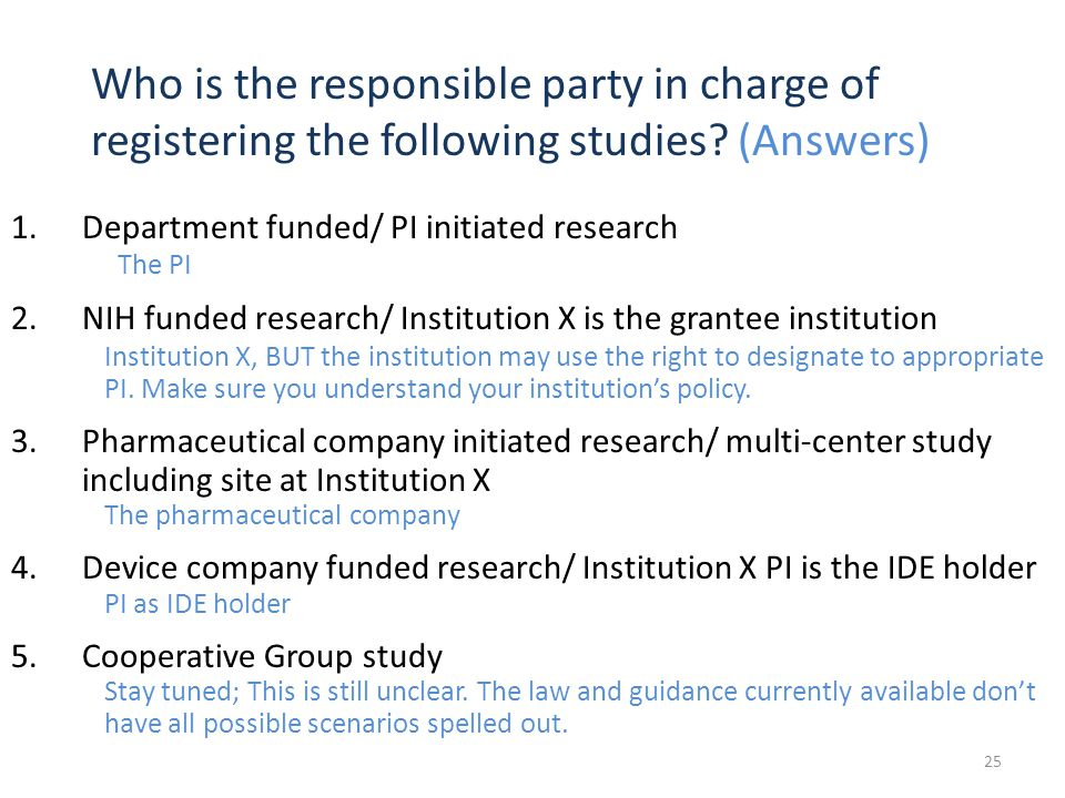 Who is the responsible party in charge of registering the following studies? (Answers) 1.Department funded/ PI initiated research The PI 2.NIH funded