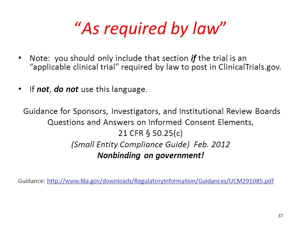 """""""As required by law"""" Note: you should only include that section if the trial is an """"applicable clinical trial"""" required by law to post in ClinicalTria"""