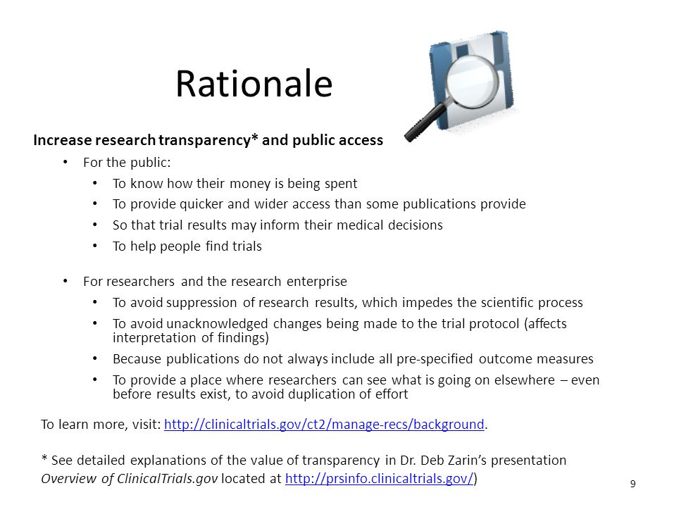 Rationale Increase research transparency* and public access For the public: To know how their money is being spent To provide quicker and wider access