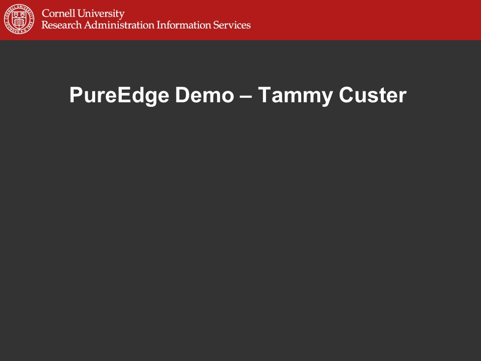 PureEdge Usage Tips Do Not Register.Cornell is registered as institution.