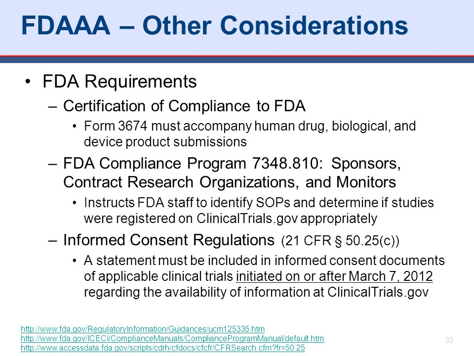 FDAAA – Other Considerations FDA Requirements –Certification of Compliance to FDA Form 3674 must accompany human drug, biological, and device product