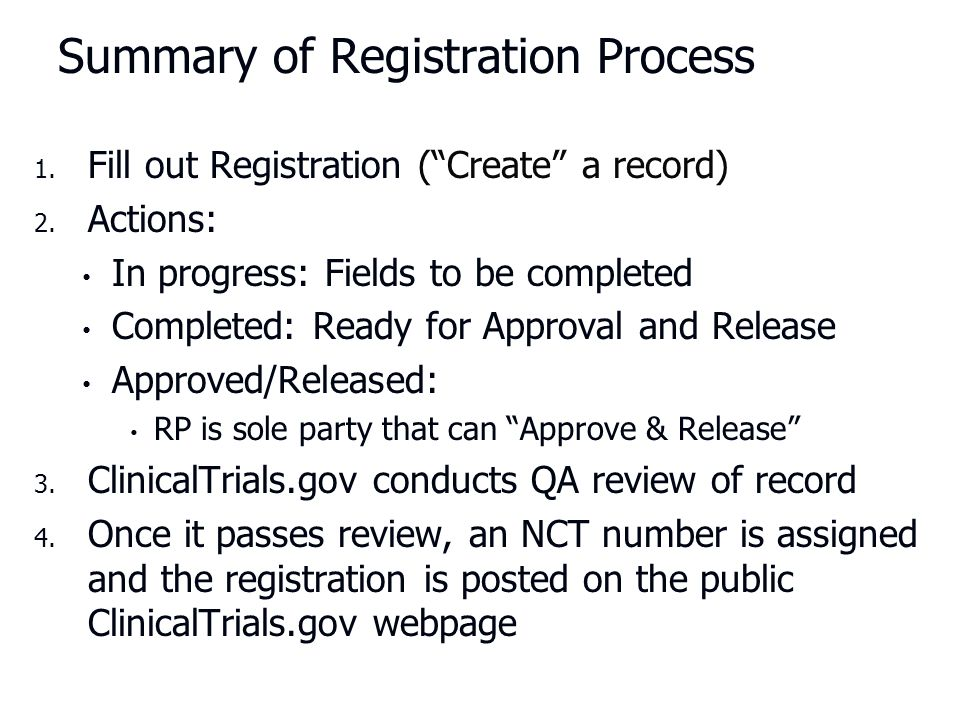 Summary of Registration Process 1.1. Fill out Registration ( Create a record) 2.