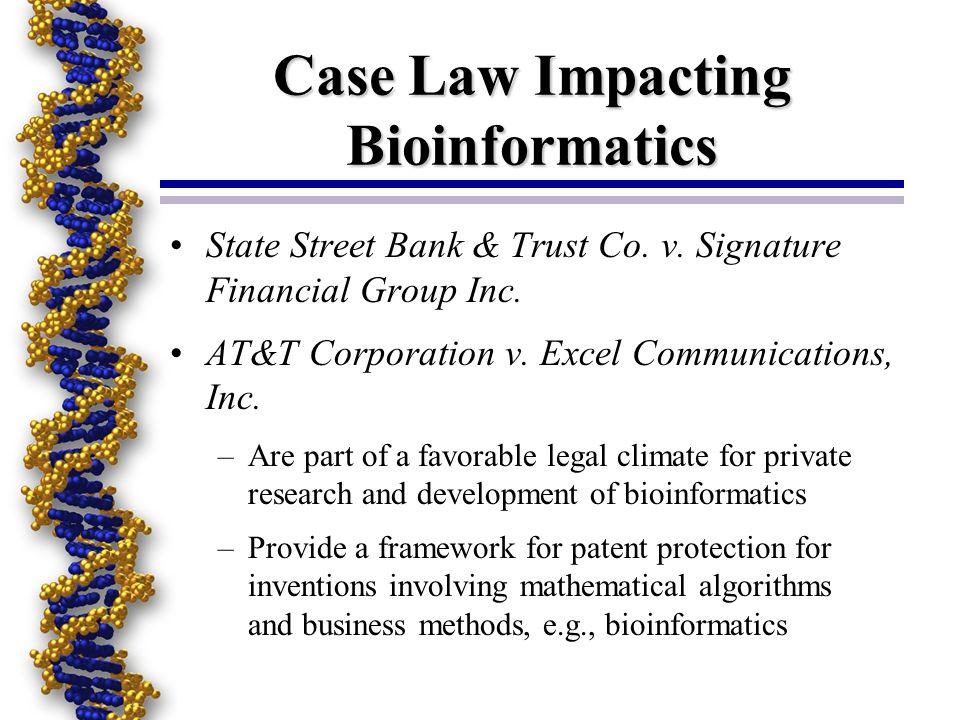Case Law Impacting Bioinformatics State Street Bank & Trust Co.
