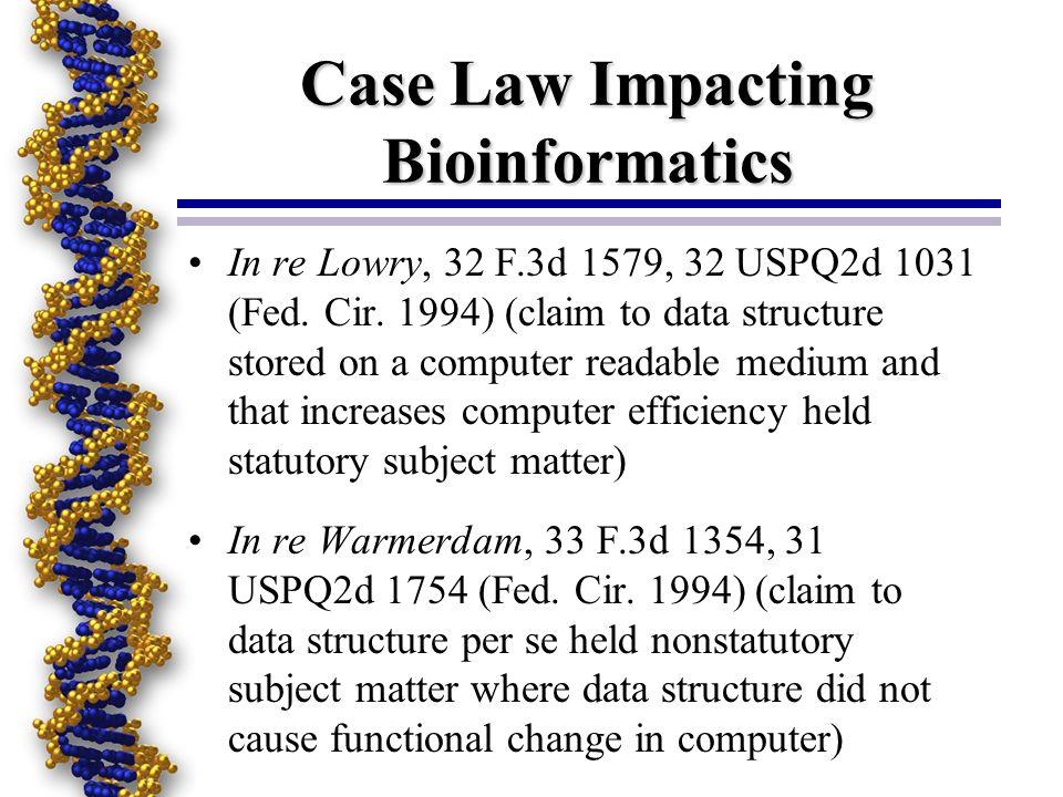 Case Law Impacting Bioinformatics In re Lowry, 32 F.3d 1579, 32 USPQ2d 1031 (Fed.