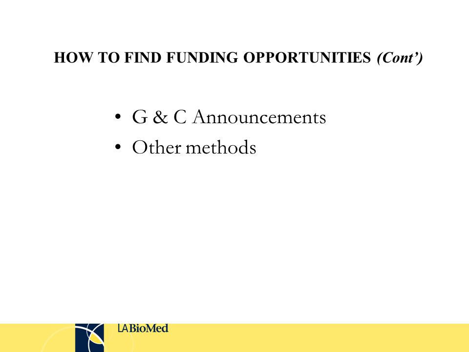 G & C Announcements Other methods HOW TO FIND FUNDING OPPORTUNITIES (Cont')
