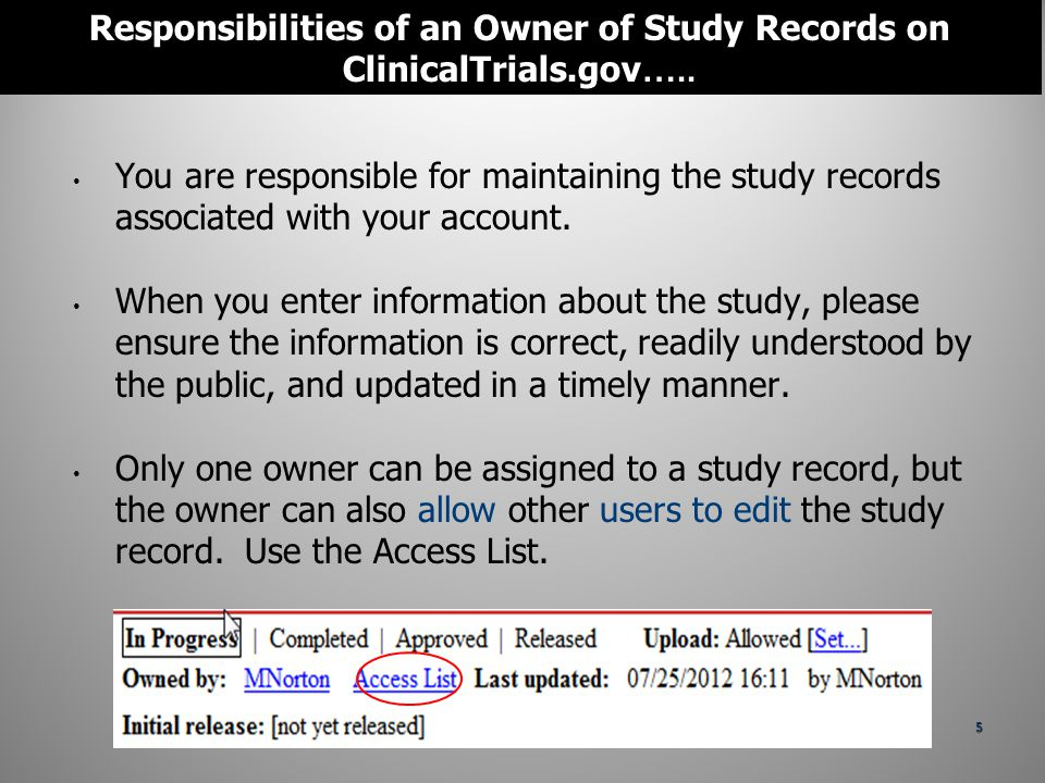 You are responsible for maintaining the study records associated with your account.