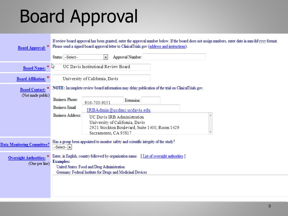 Board Approval Pfizer 9 UC Davis Institutional Review Board University of California, Davis UC Davis IRB Administration University of California, Davis 2921 Stockton Boulevard, Suite 1400, Room 1429 Sacramento, CA 95817 916-703-9151 IRBAdmin@ucdmc.ucdavis.edu