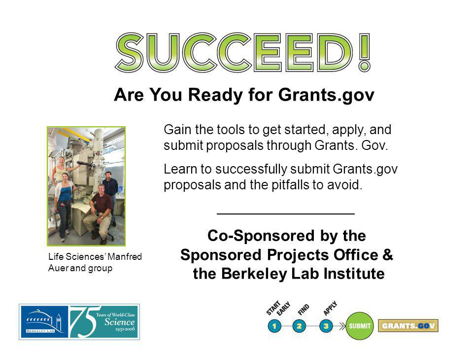 Life Sciences' Manfred Auer and group Gain the tools to get started, apply, and submit proposals through Grants. Gov. Learn to successfully submit Gra
