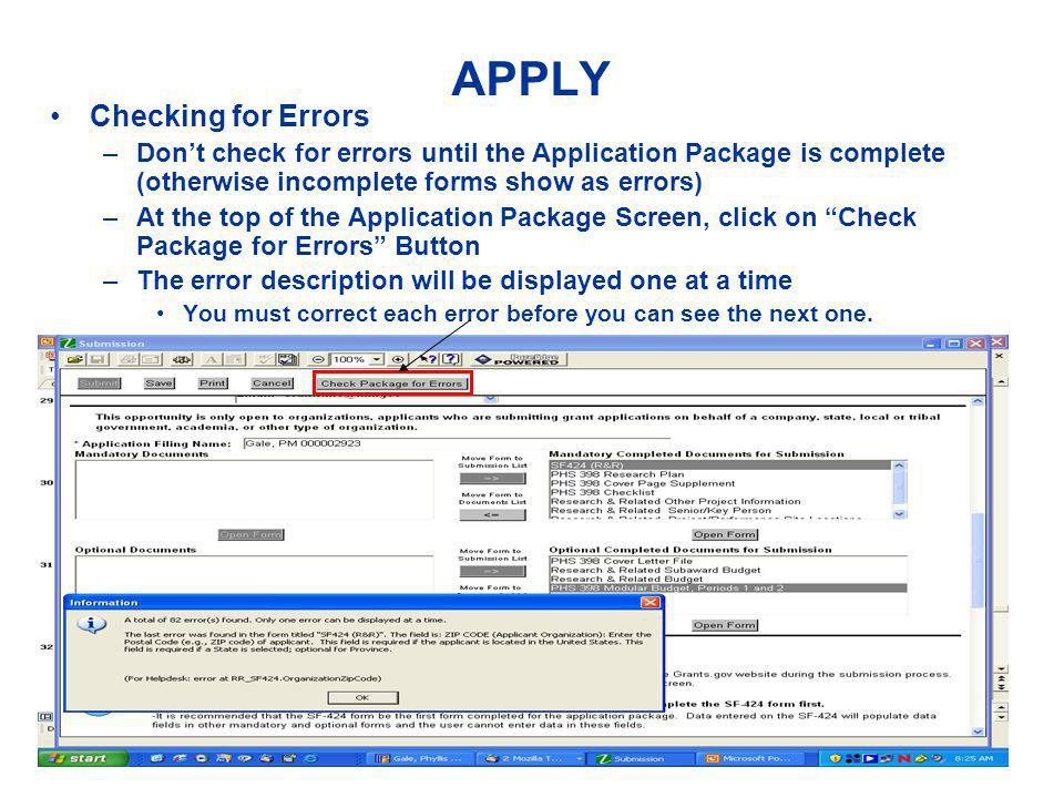 APPLY Checking for Errors –Don't check for errors until the Application Package is complete (otherwise incomplete forms show as errors) –At the top of