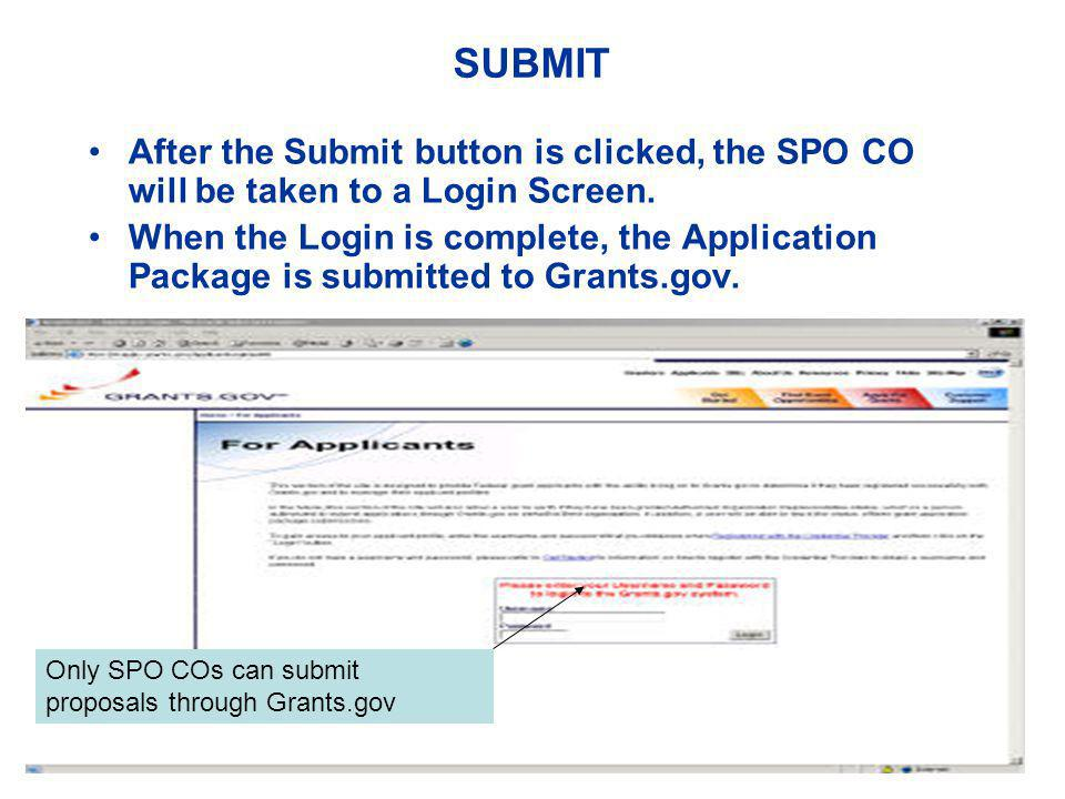 SUBMIT After the Submit button is clicked, the SPO CO will be taken to a Login Screen. When the Login is complete, the Application Package is submitte