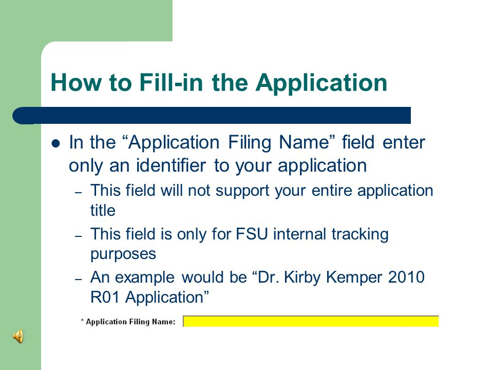 How to Fill-in the Application The information at the top of the application is only the identifying information.