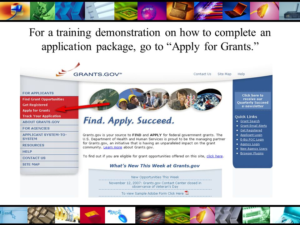 For a training demonstration on how to complete an application package, go to Apply for Grants.