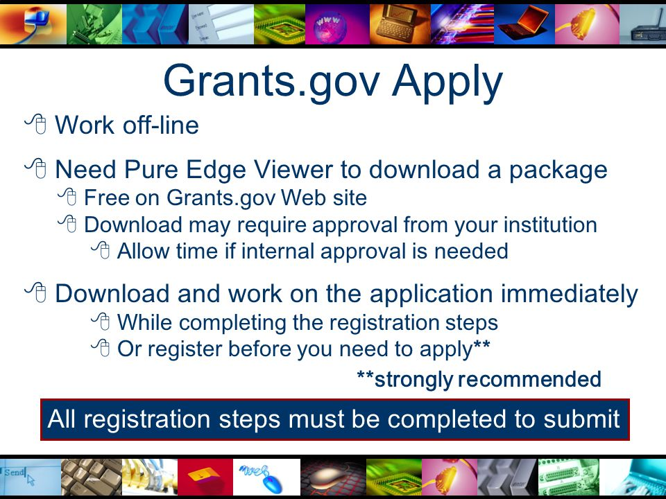 Tips to Submit Successfully  Review notices carefully  Application notice indicates if program is using Grants.gov  ED only accepts.doc;.rtf; and.pdf files via Grants.gov.