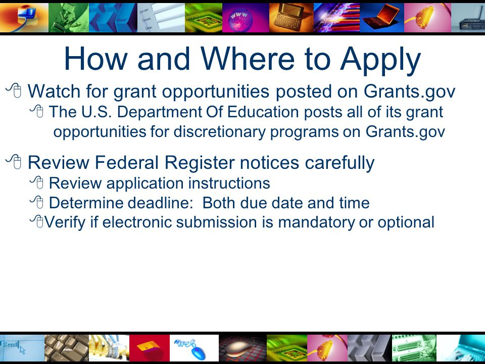 How and Where to Apply  Watch for grant opportunities posted on Grants.gov  The U.S.