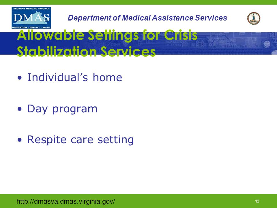 http://dmasva.dmas.virginia.gov/ 11 Department of Medical Assistance Services Authorization A documented face to face assessment conducted by a qualified mental health professional must occur prior to authorization.