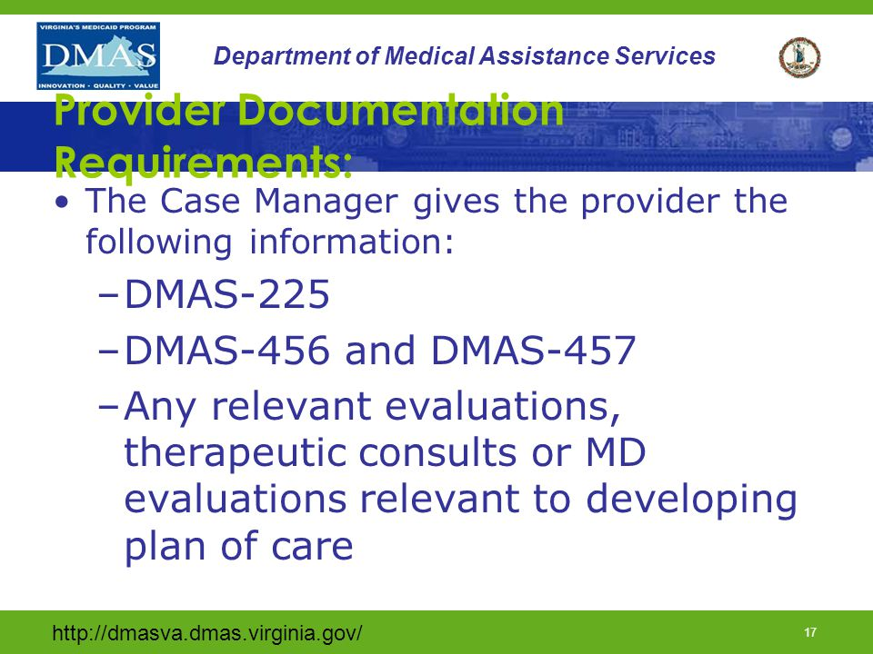 http://dmasva.dmas.virginia.gov/ 16 Department of Medical Assistance Services Service Units Extension of services, beyond 15-day limit period, must be authorized following documented face-to-face reassessment conducted by qualified professional.