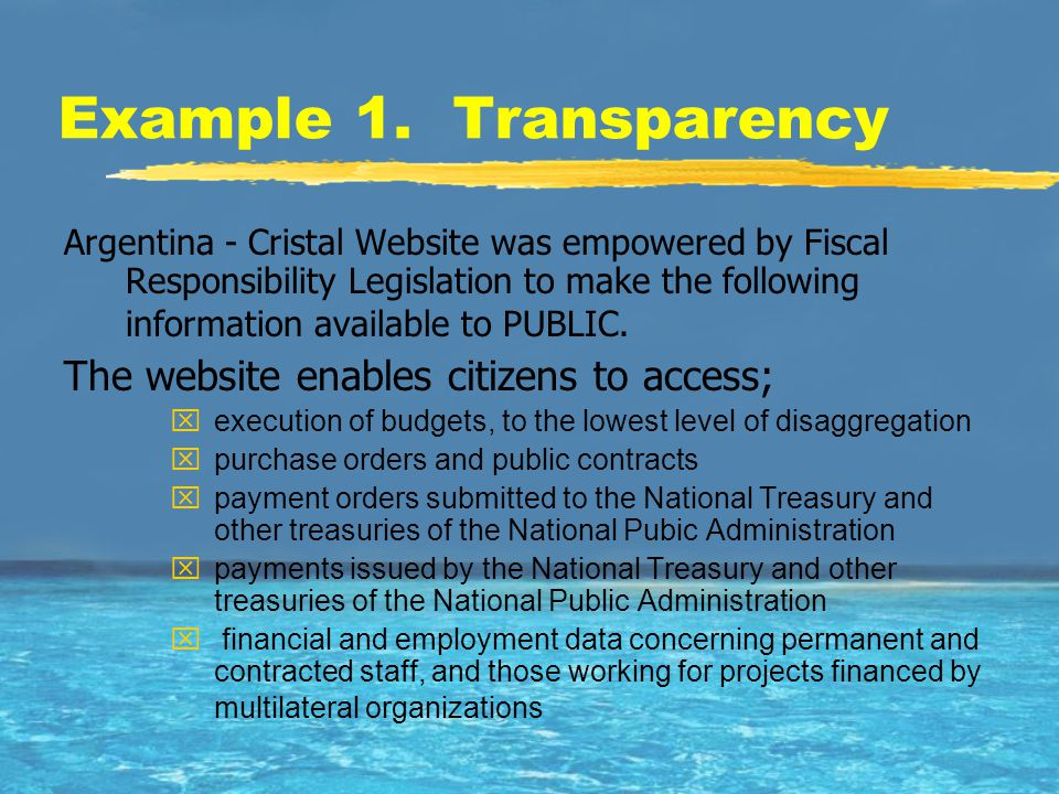 Example 1. Transparency Argentina - Cristal Website was empowered by Fiscal Responsibility Legislation to make the following information available to
